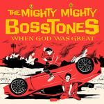 MIGHTY MIGHTY BOSSTONES - WHEN GOD WAS GREAT (DOUBLE LP VERSION YELLOW INDIE RETAIL EXCLUSIVE)