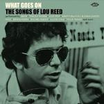 VARIOUS ARTISTS - WHAT GOES ON - THE SONGS OF LOU REED