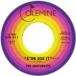 THE GRIPSWEATS - G'ON USE IT