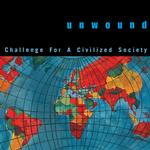 UNWOUND - CHALLENGE FOR A CIVILIZED SOCIETY (SPLATTER VINYL)