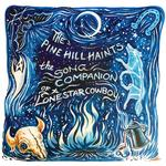 PINE HILL HAINTS - THE SONG COMPANION OF A LONE STAR COWBOY