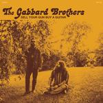 THE GABBARD BROTHERS - SELL YOUR GUN BUY A GUITAR (TEAL COLOURED VINYL)
