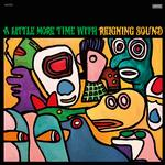 REIGNING SOUND - A LITTLE MORE TIME WITH REIGNING SOUND (YELLOW & GREEN SWIRL)