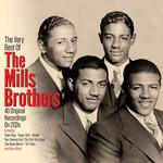 MILLS BROTHERS - VERY BEST OF