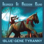 BLUE GENE TYRANNY - DEGREES OF FREEDOM FOUND