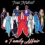 IVAN MAKVEL - A FAMILY AFFAIR